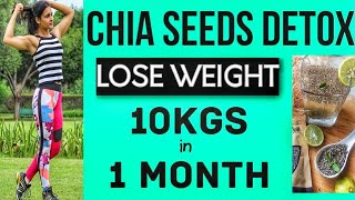 WEIGHT LOSS DIET: Lose 10 Kgs In 1 Month ( CHIA SEEDS WEIGHT LOSS)