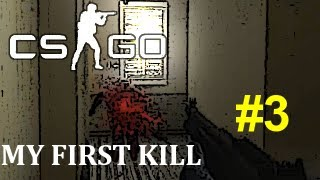 Counter-Strike: Global Offense - Ep. 3 (MY FIRST KILL)