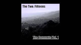 The Two. Fifteens-I Shake. Now