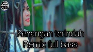 Cover images DJ KENANGAN TERINDAH  |  Cover Remix version Full Bass terbaru 2020 |  official music video