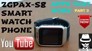 ZGPAX-S8 SMART WATCH PHONE ( APPS THAT WORK ) PART 3