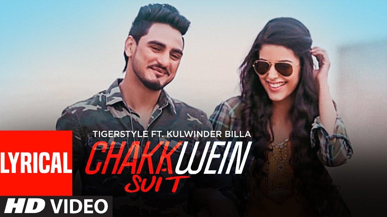 Chakkwein Suit (Full Lyrical Video) Kulwinder Billa   Tigerstyle   Preet Kanwal
