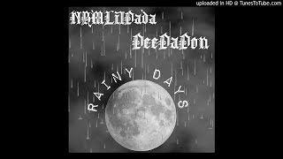 DeeDaDon x NBM LilDada Rainy Days