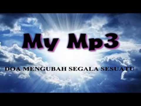Lagu Rohani Kristen Indonesia terbaru, Terpopuler  2016 - DOA MENGUBAH SEGALA SESUATU (My Mp3)