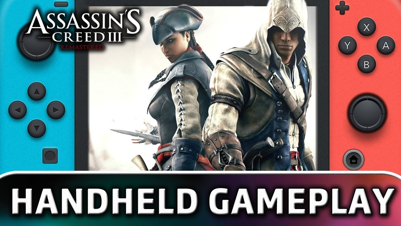 Assassin's Creed III Remastered | 10 Minutes in Handheld MODE on Switch