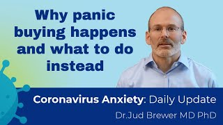 Why everyone is panic buying and 4 things you can do to help (Coronavirus anxiety update 7)