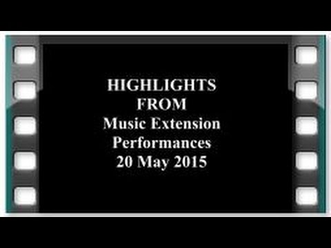 Music Extension Performance 20 May 2015 - Highlights