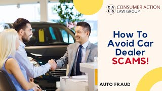 Different Car Dealer Scams and How To AVOID Them