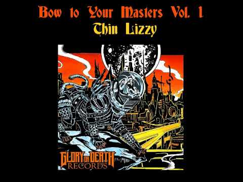 Bow to Your Masters Volume 1: Thin Lizzy - Tribute 2018