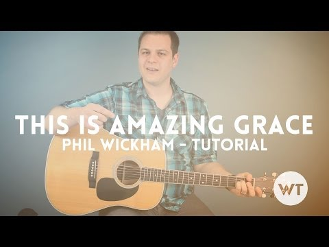 This Is Amazing Grace Chords By Phil Wickham Worship Chords