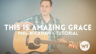 This Is Amazing Grace - Phil Wickham, Bethel - Tutorial