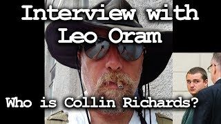 An interview with Leo Oram.  Who is Collin Richards?