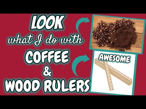 LOOK what I do with COFFEE and WOOD RULERS | AWESOME