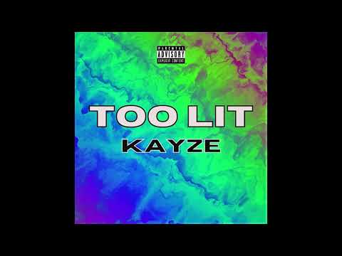 DOWNLOAD Kayze – Too Lit (Official Audio) Mp3 song