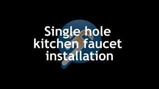 How to Install a Single Hole Kitchen Faucet - PlumberStock.com
