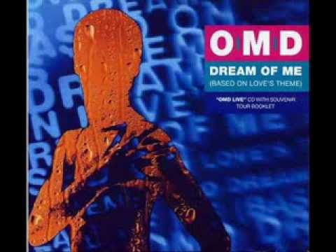 O.M.D - Dream Of Me (Based On Love's Theme)