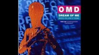 O M D - Dream Of Me (Based On The Love