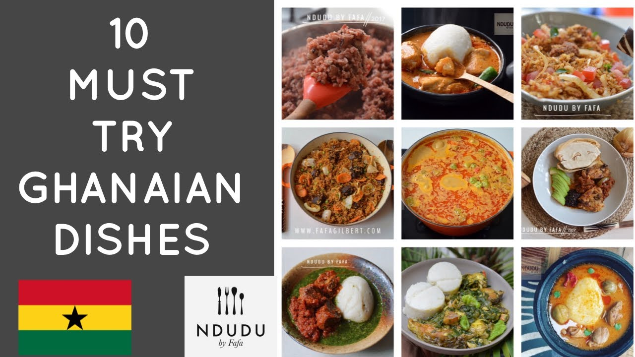 10 Must Try Ghanaian Dishes Part 1 Youtube