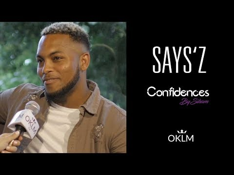 Interview SAYS'Z - Confidences By Siham