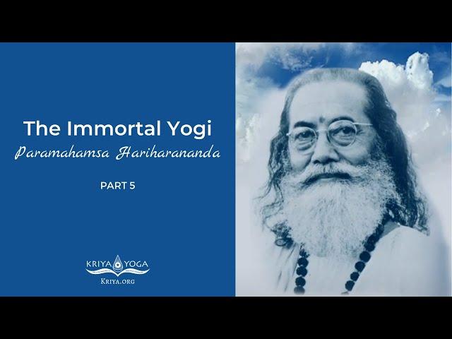 The Immortal Yogi, Paramahamsa Hariharananda. Part 5 - Nirvikalpa Samadhi