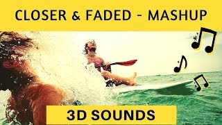closer and faded mashup (3D Sound) (3D Surround) (binaural sound) Use HeadPhones