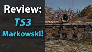 Review: 53TP Markowskiego! - World of Tanks