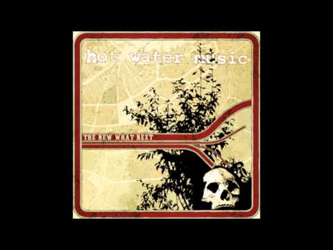 Hot Water Music- The New What Next (full album)
