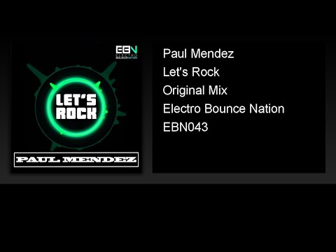 Paul Mendez - Let's Rock (Original Mix)