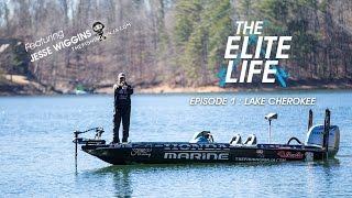 The Elite Life: S1 EP1 - Bassmaster Elite Series Lake Cherokee - Featuring Jesse Wiggins