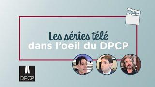 Les séries télé dans l'œil du DPCP