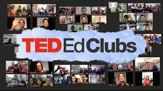 Bring TED to the classroom with TED-Ed Clubs