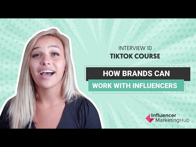 How to work with TikTok influencers - Free TikTok course - Module 10