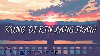 Kung 'Di Rin Lang Ikaw | (c) December Avenue ft. Moira | Agsunta ft. Ashley Gosiengfiao ( Lyrics)🎵