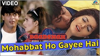 Mohabbat Ho Gayee Hai - VIDEO SONG | Baadshah | Shah Rukh Khan & Twinkle Khanna | Superhit Love Song