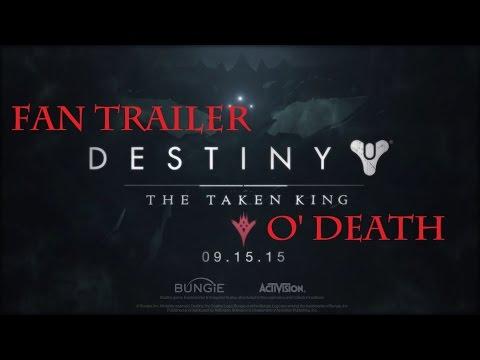 Destiny The Taken King  O' Death Fan Trailer