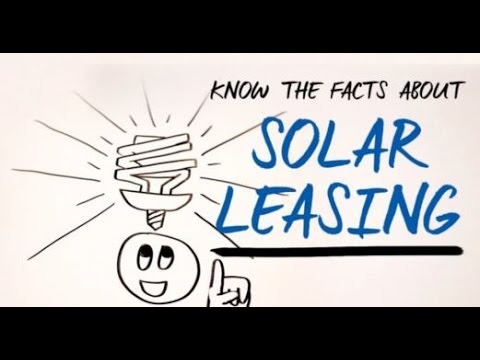 Know the facts on Solar Leasing