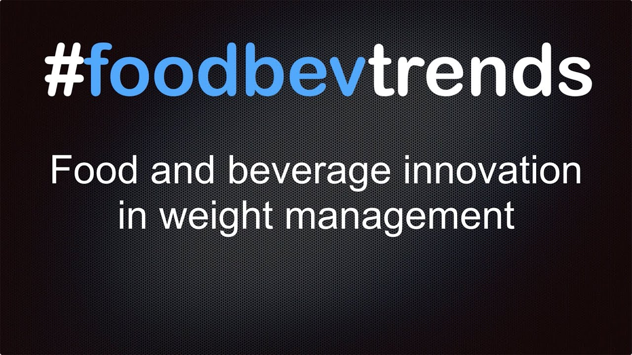 #foodbev trends: Food and beverage innovation in weight management