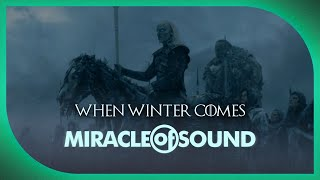 Repeat youtube video GAME OF THRONES SONG - When Winter Comes by Miracle Of Sound