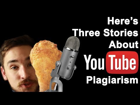 Here's Three Stories About YouTube Plagiarism