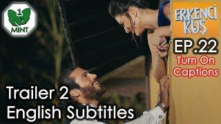 Early Bird - Erkenci Kus 22 English Subtitles Trailer 2