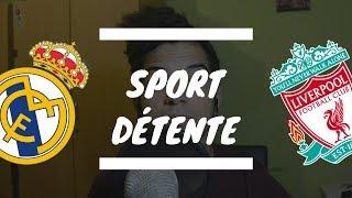 Sport détente #8 : Real Madrid - Liverpool ( Finale - Ligue des Champions )