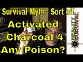 Survival Myth (partial)!  Activated Charcoal For Poisons?