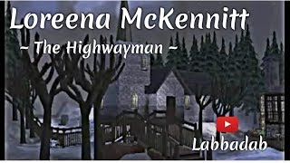 Loreena McKennitt: The Highwayman.