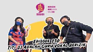 Download lagu Titi Dj Adalah Guru Vokal Berizik Berizik Eps 250 Berizikberisi