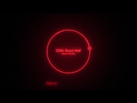 ONIX, Royal Wolf - Ready To Rumble (Original Mix)
