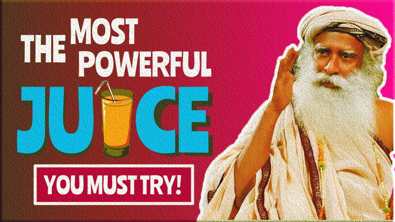 This is the MOST POWERFUL JUICE You Should Drink - SADHGURU - The Indian Mystics