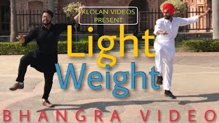 LIGHT WEIGHT | KULWINDER BILLA | LATEST PUNJABI SONG 2018 | BHANGRA VIDEOS| KLOLAN VIDEOS