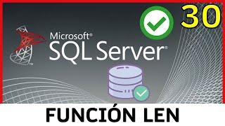 Curso SQL Server - 30. Función LEN (Longitud de una cadena) | UskoKruM2010
