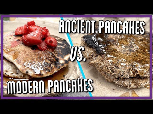 30,000 Year Old Pancakes vs. Modern Pancakes
