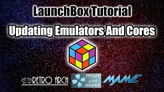 Updating Cores And Emulators - LaunchBox Tutorial